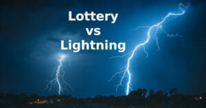 What Are The Odds Of Winning The Lottery vs Getting Struck By Lightning?